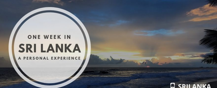 How to Spend One Week in Sri Lanka: A Personal Experience