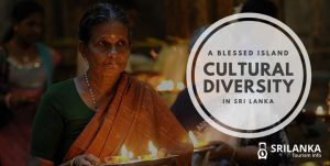 Sri Lanka: An Island Blessed with Cultural Diversity