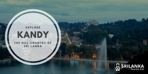 Kandy : The Hill Country of Sri Lanka